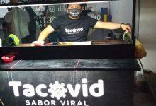 Photo of Taquería 'Tacovid' causa sensación y se vuelve viral